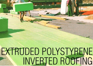 Extruded Polystyrene & Inverted Roofing