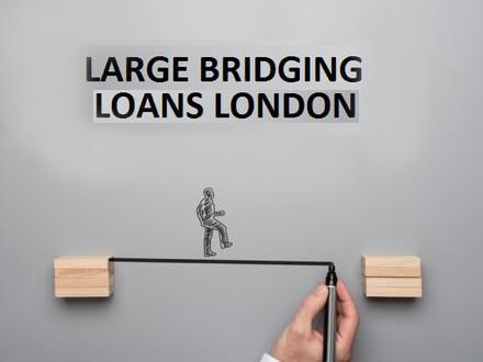 Large Bridging Loans London