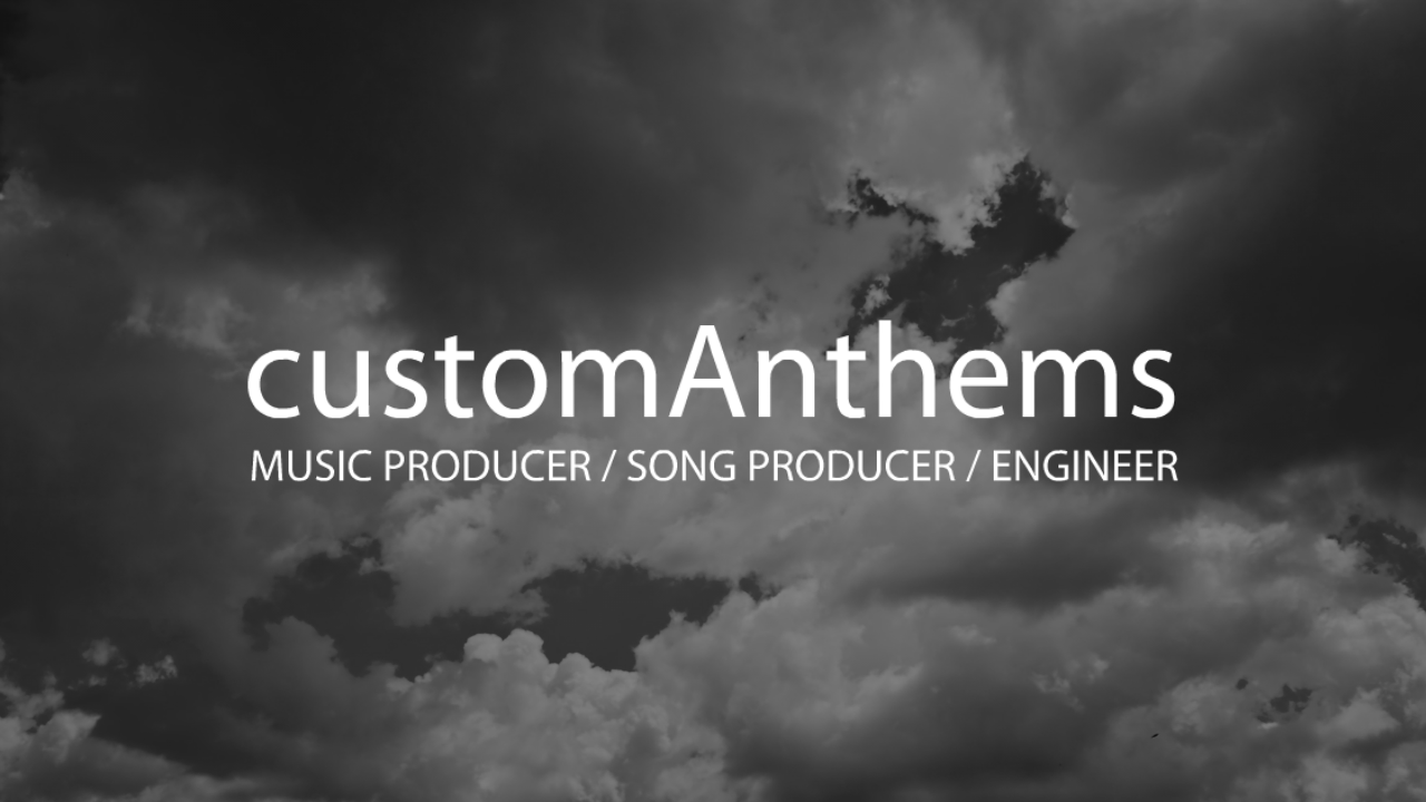 customAnthems - Music Producer